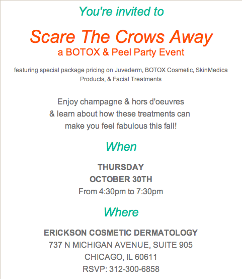 Come to Erickson Dermatology in Chicago to enjoy special event pricing  on your favorite treatments and Scare those Crows Away!